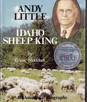 Andy Little was one of the largest sheep ranchers in Idaho. He ran sheep through the Boise Foothills into the high country, just like Frank Shirts does today.